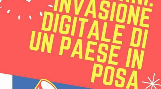 Invasione digitale di UN PAESE IN POSA. 29 aprile 2018